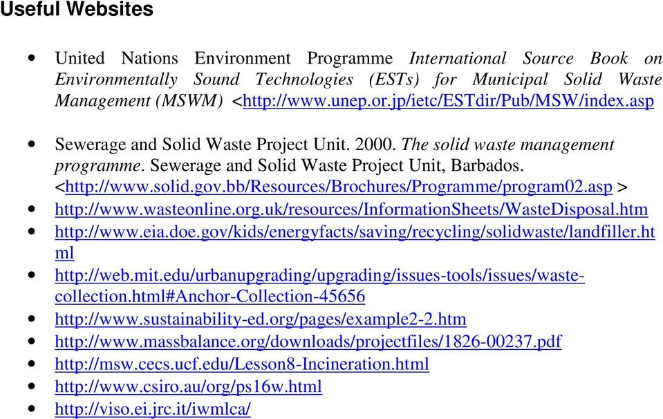 bb/resources/brochures/programme/program02.asp > http://www.wasteonline.org.uk/resources/informationsheets/wastedisposal.htm http://www.eia.doe.