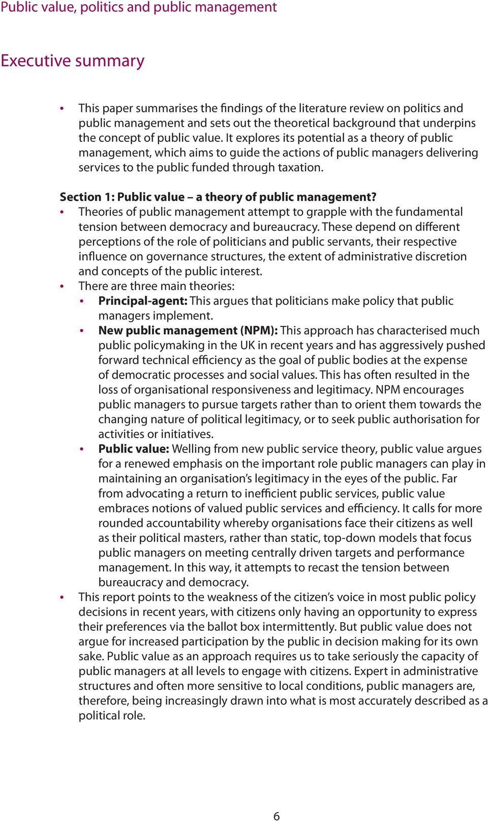 Section 1: Public value a theory of public management? Theories of public management attempt to grapple with the fundamental tension between democracy and bureaucracy.