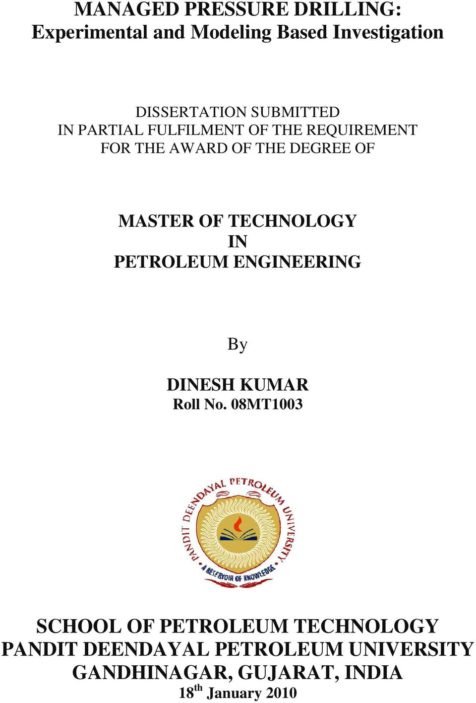 OF TECHNOLOGY IN PETROLEUM ENGINEERING By DINESH KUMAR Roll No.