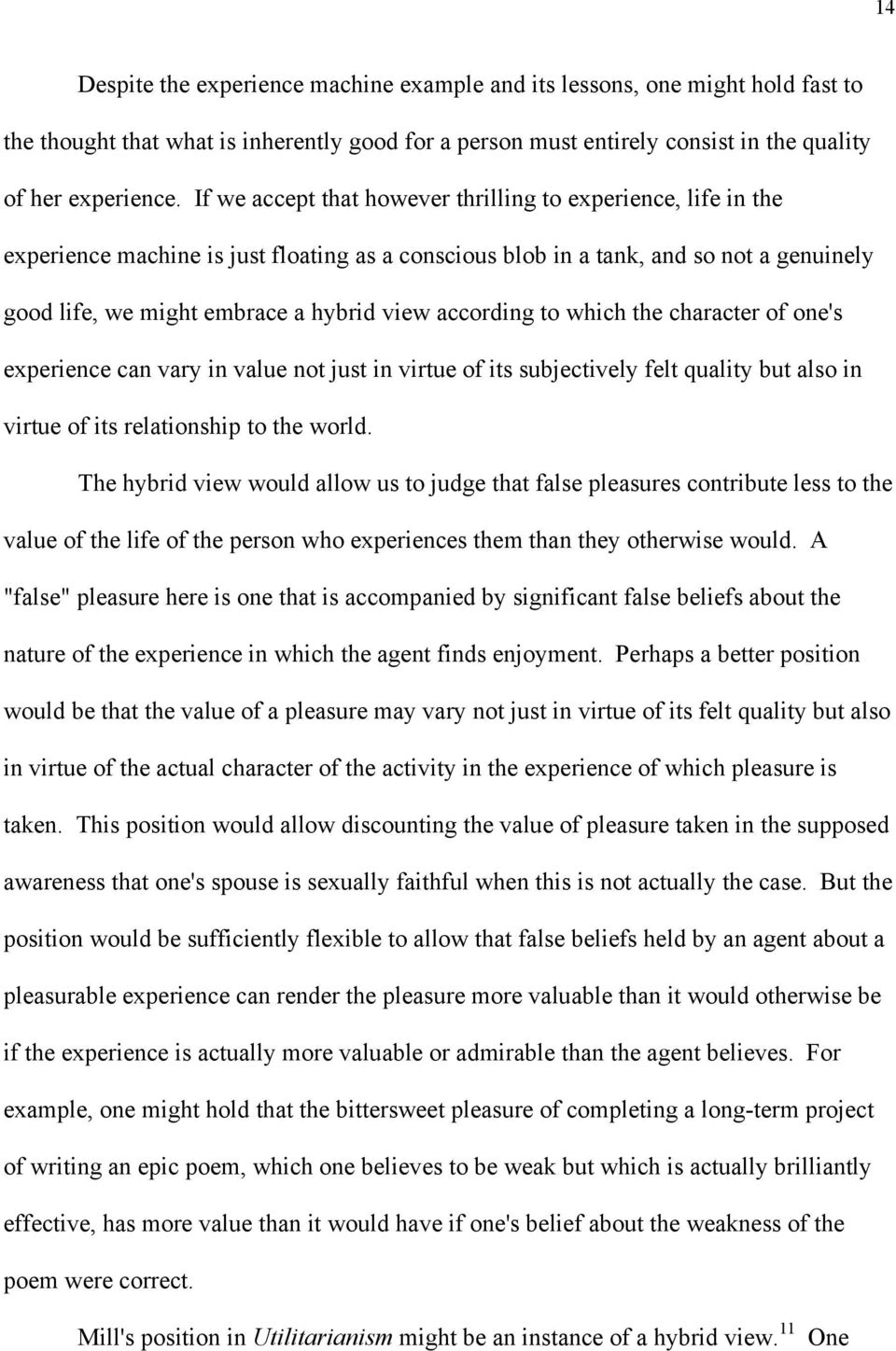 according to which the character of one's experience can vary in value not just in virtue of its subjectively felt quality but also in virtue of its relationship to the world.