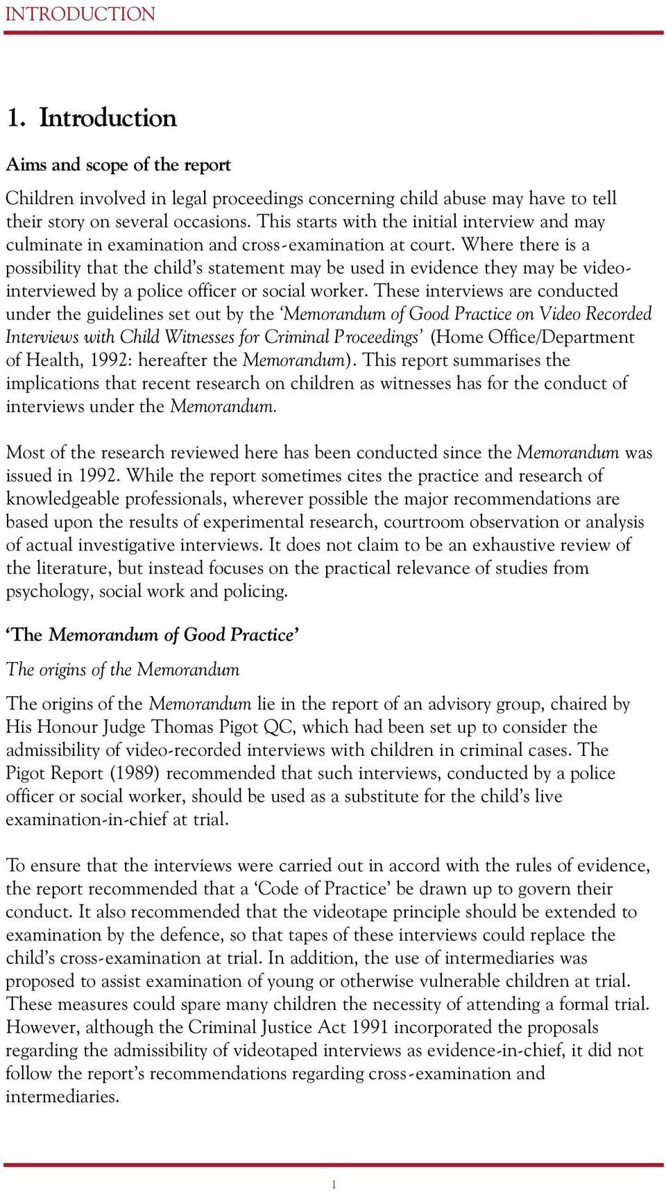 Where there is a possibility that the child s statement may be used in evidence they may be videointerviewed by a police officer or social worker.