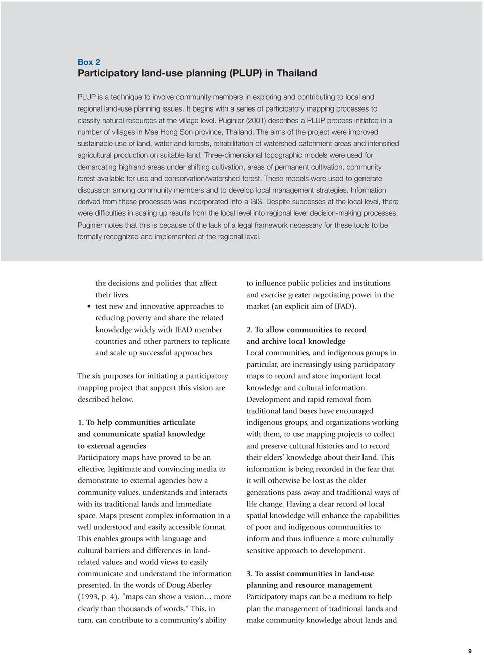 Puginier (2001) describes a PLUP process initiated in a number of villages in Mae Hong Son province, Thailand.