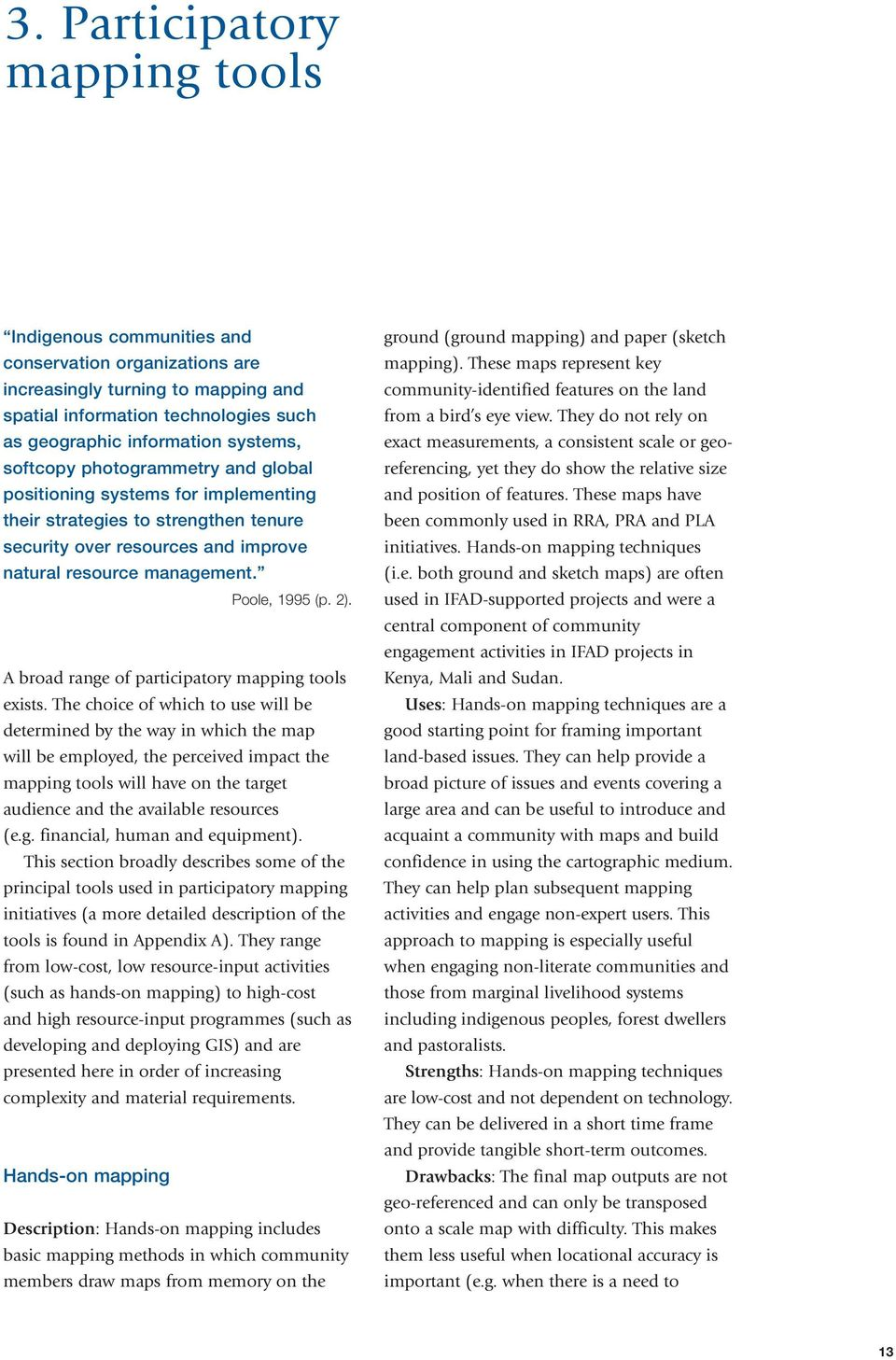 A broad range of participatory mapping tools exists.