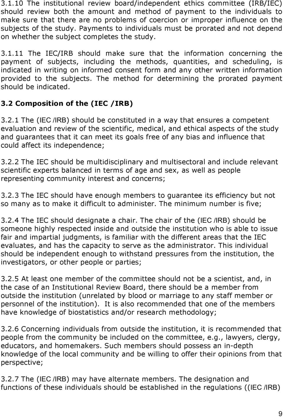 11 The IEC/IRB should make sure that the information concerning the payment of subjects, including the methods, quantities, and scheduling, is indicated in writing on informed consent form and any