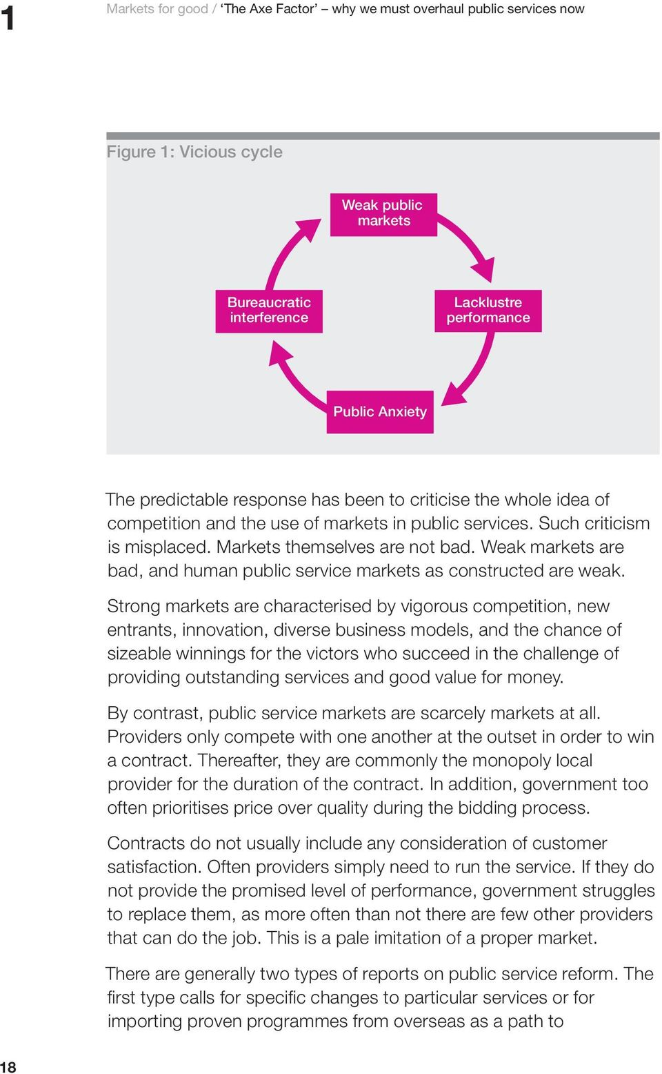 Weak markets are bad, and human public service markets as constructed are weak.