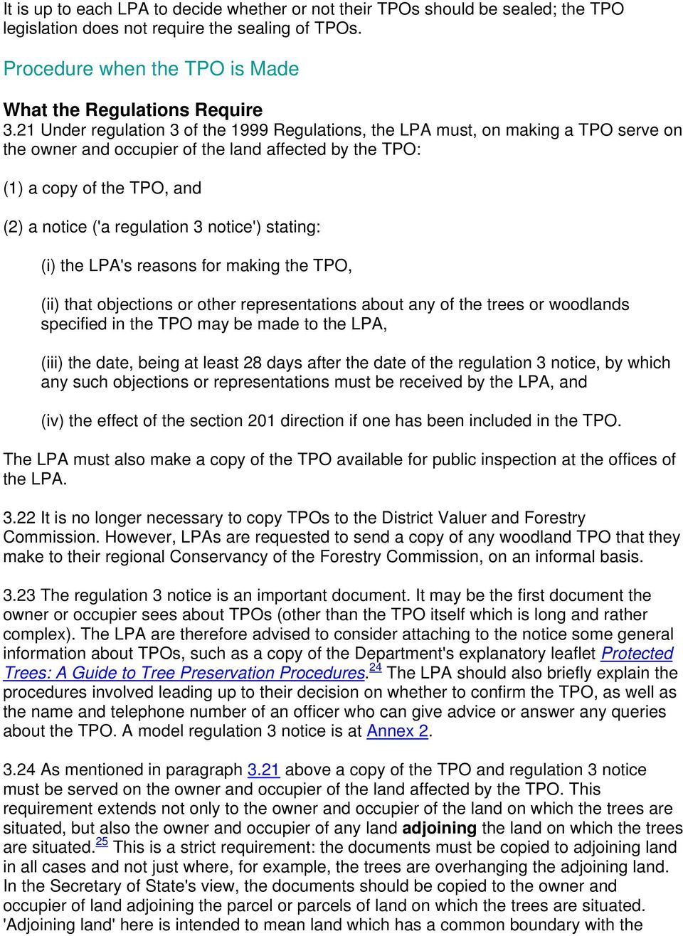 notice') stating: (i) the LPA's reasons for making the TPO, (ii) that objections or other representations about any of the trees or woodlands specified in the TPO may be made to the LPA, (iii) the