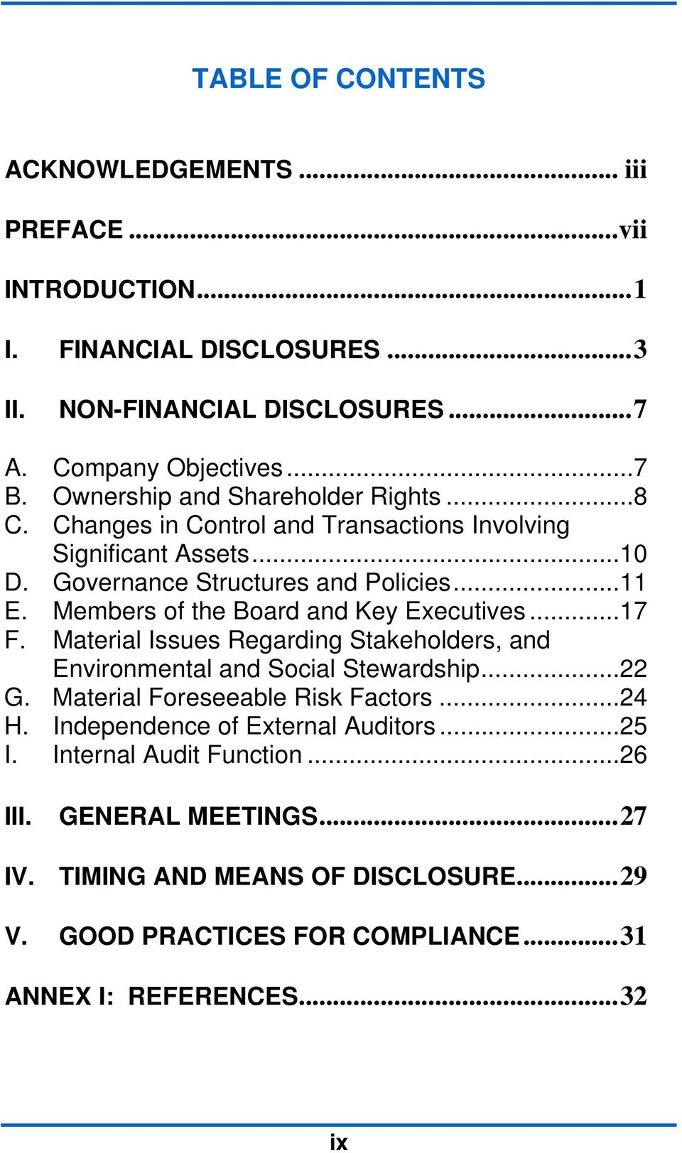 Members of the Board and Key Executives...17 F. Material Issues Regarding Stakeholders, and Environmental and Social Stewardship...22 G. Material Foreseeable Risk Factors...24 H.