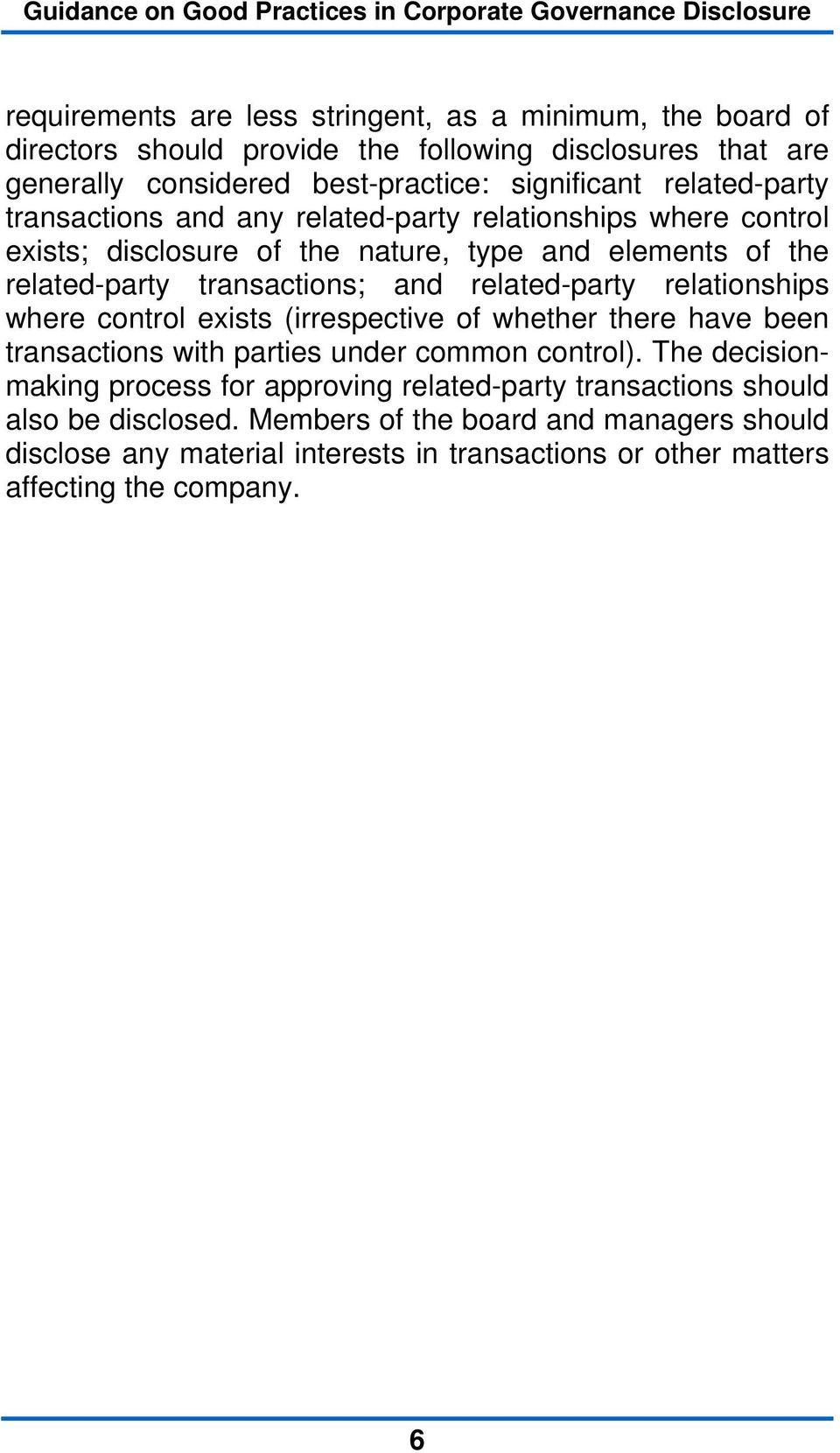 related-party transactions; and related-party relationships where control exists (irrespective of whether there have been transactions with parties under common control).