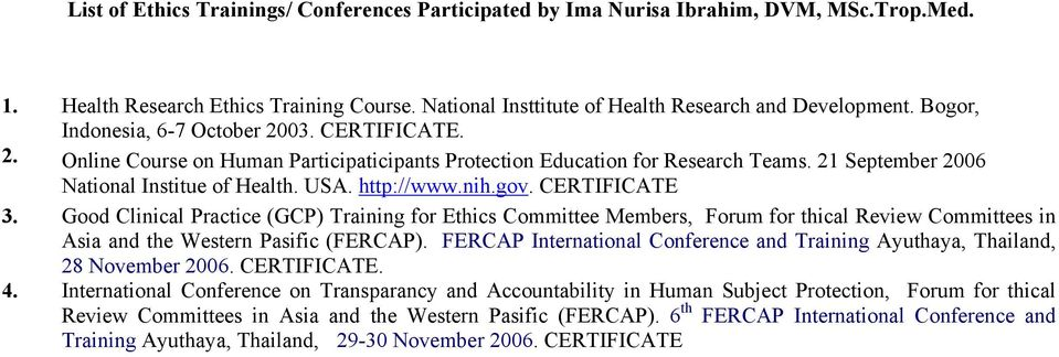 nih.gov. CERTIFICATE 3. Good Clinical Practice (GCP) Training for Ethics Committee Members, Forum for thical Review Committees in Asia and the Western Pasific (FERCAP).