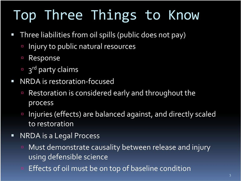 Injuries (effects) are balanced against, and directly scaled to restoration NRDA is a Legal Process Must