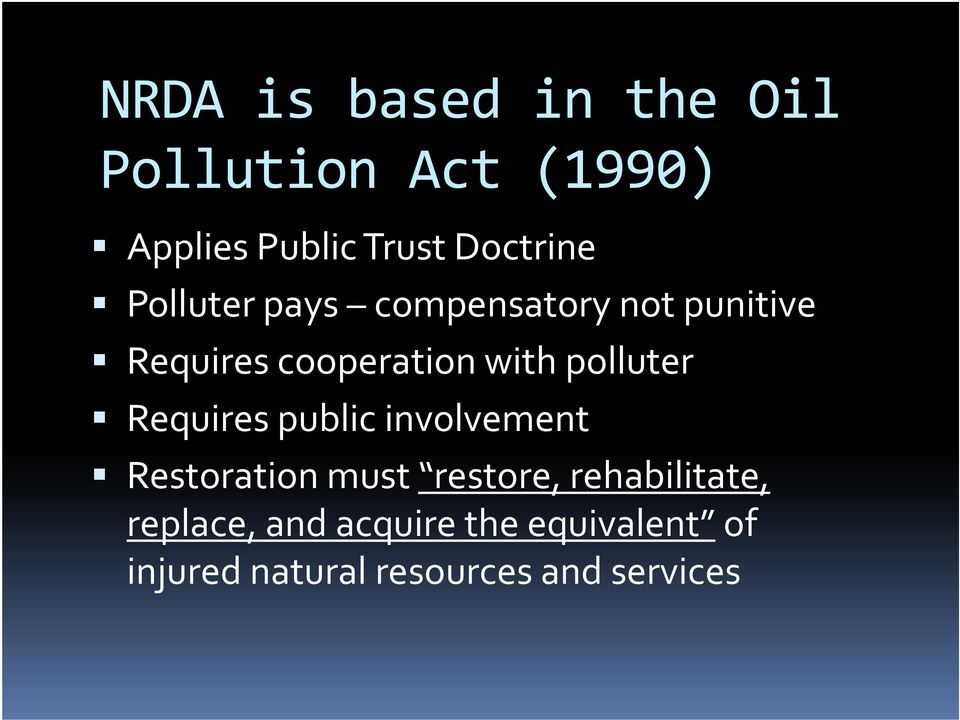 with polluter Requires public involvement Restoration must restore,