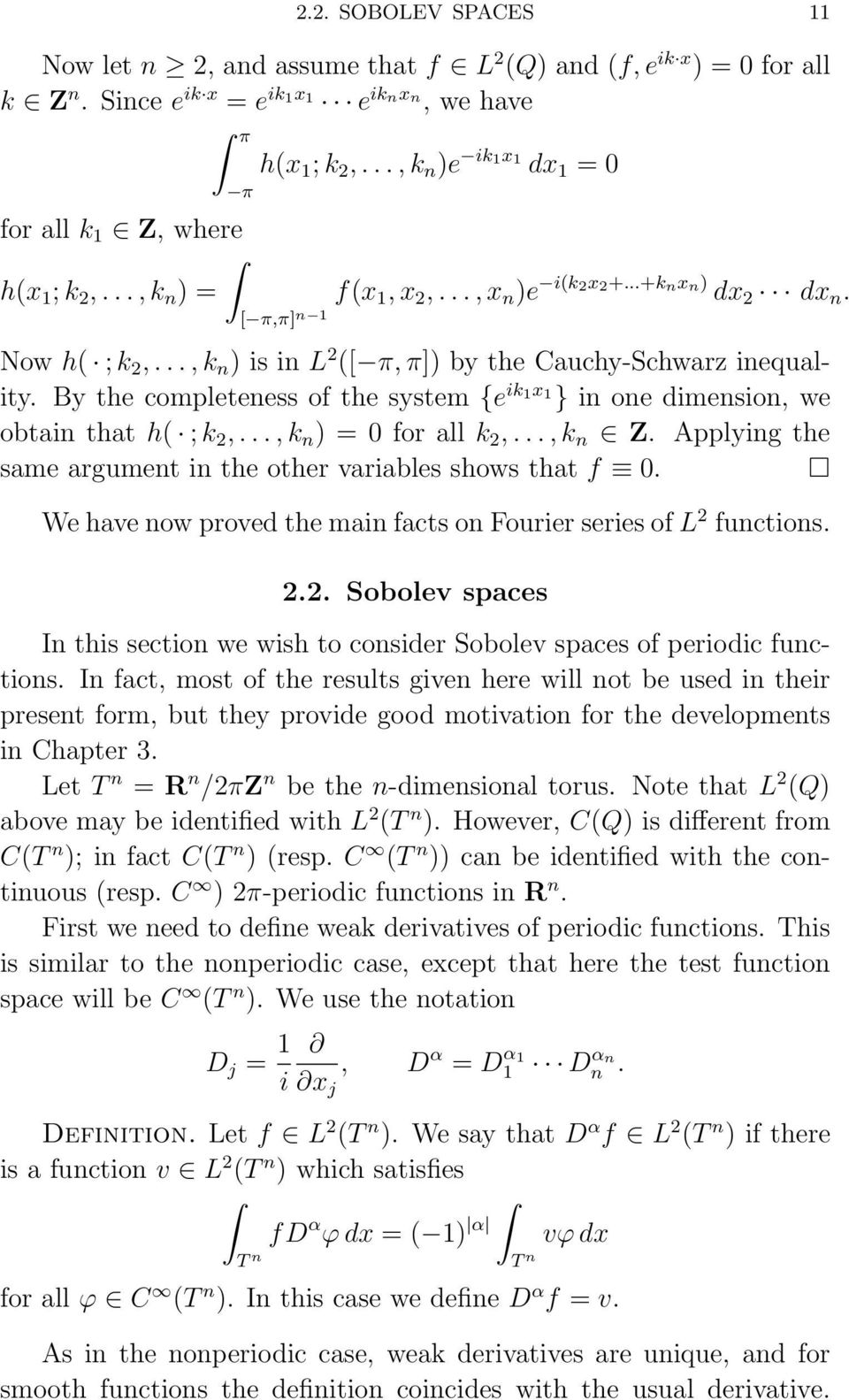 .., k n ) is in L 2 ([ π, π]) by the Cauchy-Schwarz inequality. By the completeness of the system {e ik 1x 1 } in one dimension, we obtain that h( ; k 2,..., k n ) = 0 for all k 2,..., k n Z.