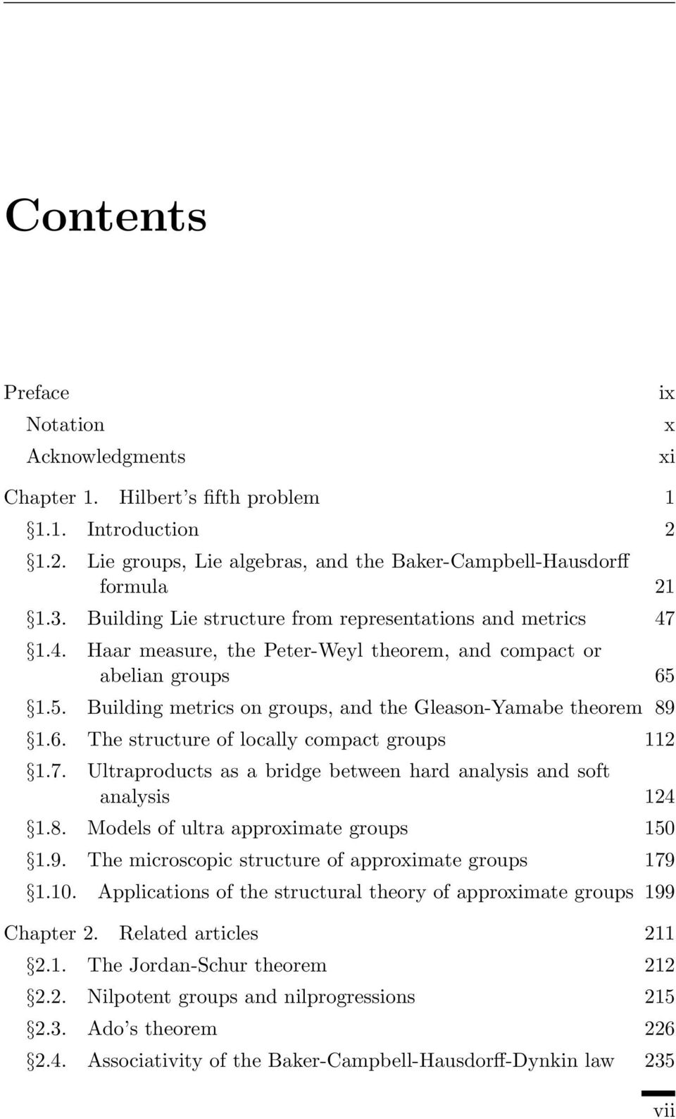 6. The structure of locally compact groups 112 1.7. Ultraproducts as a bridge between hard analysis and soft analysis 124 1.8. Models of ultra approximate groups 150 1.9.