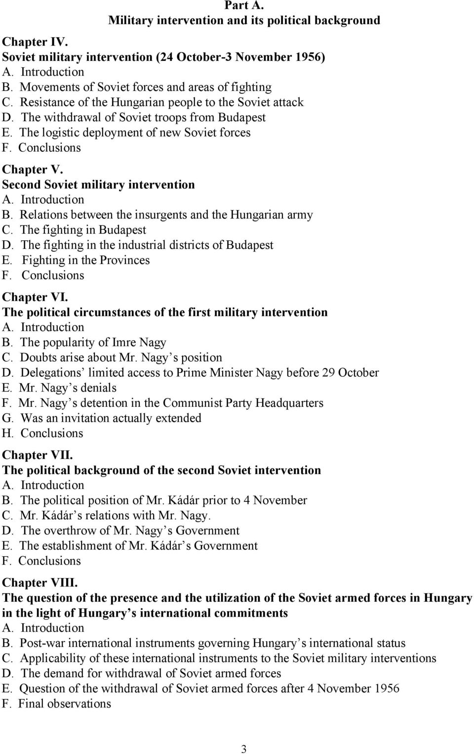 Second Soviet military intervention A. Introduction B. Relations between the insurgents and the Hungarian army C. The fighting in Budapest D. The fighting in the industrial districts of Budapest E.