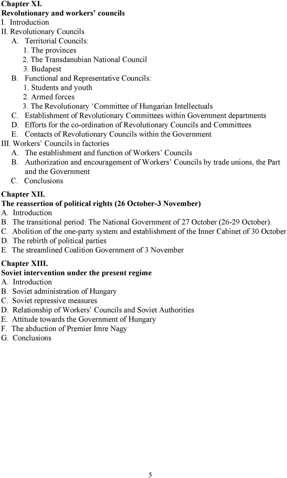 Establishment of Revolutionary Committees within Government departments D. Efforts for the co-ordination of Revolutionary Councils and Committees E.