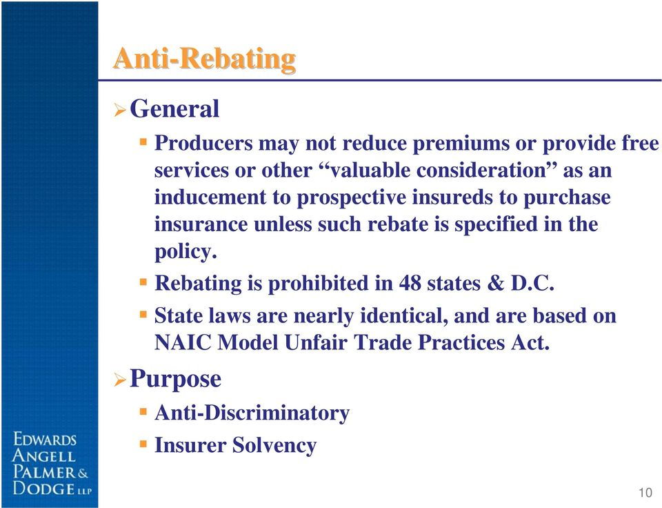 specified in the policy. Rebating is prohibited in 48 states & D.C.