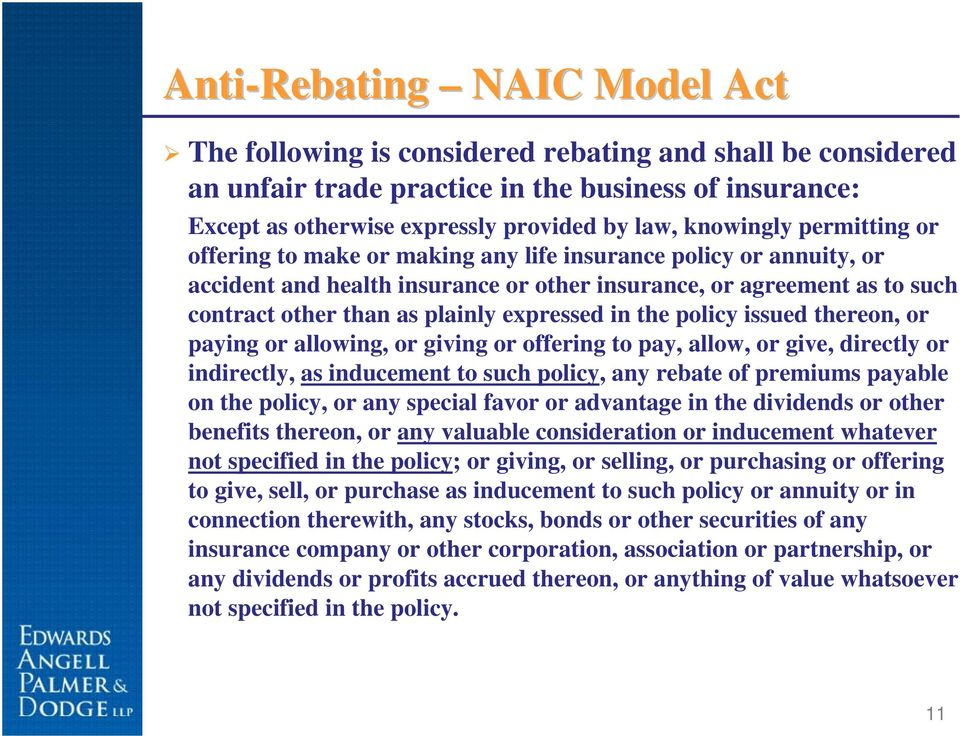 expressed in the policy issued thereon, or paying or allowing, or giving or offering to pay, allow, or give, directly or indirectly, as inducement to such policy, any rebate of premiums payable on
