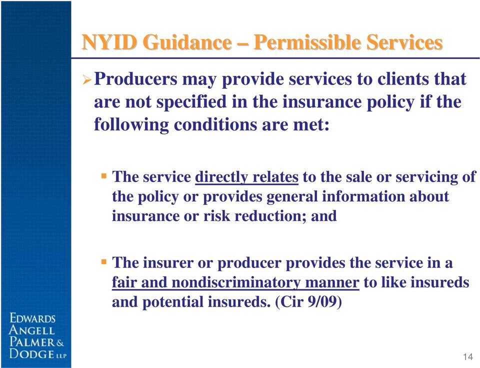 of the policy or provides general information about insurance or risk reduction; and The insurer or producer