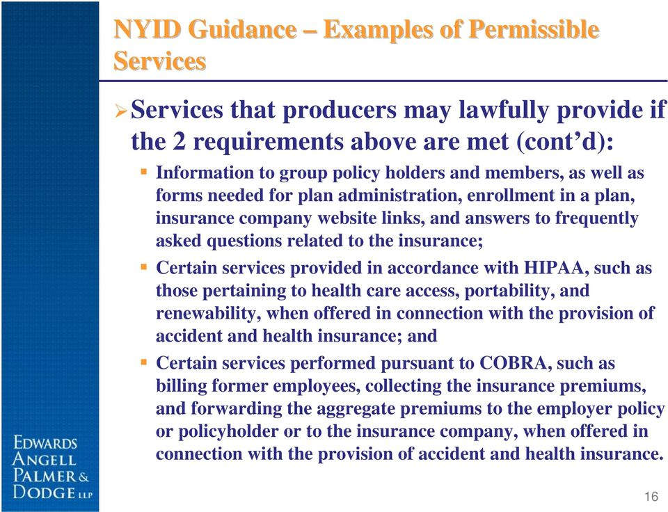 accordance with HIPAA, such as those pertaining to health care access, portability, and renewability, when offered in connection with the provision of accident and health insurance; and Certain