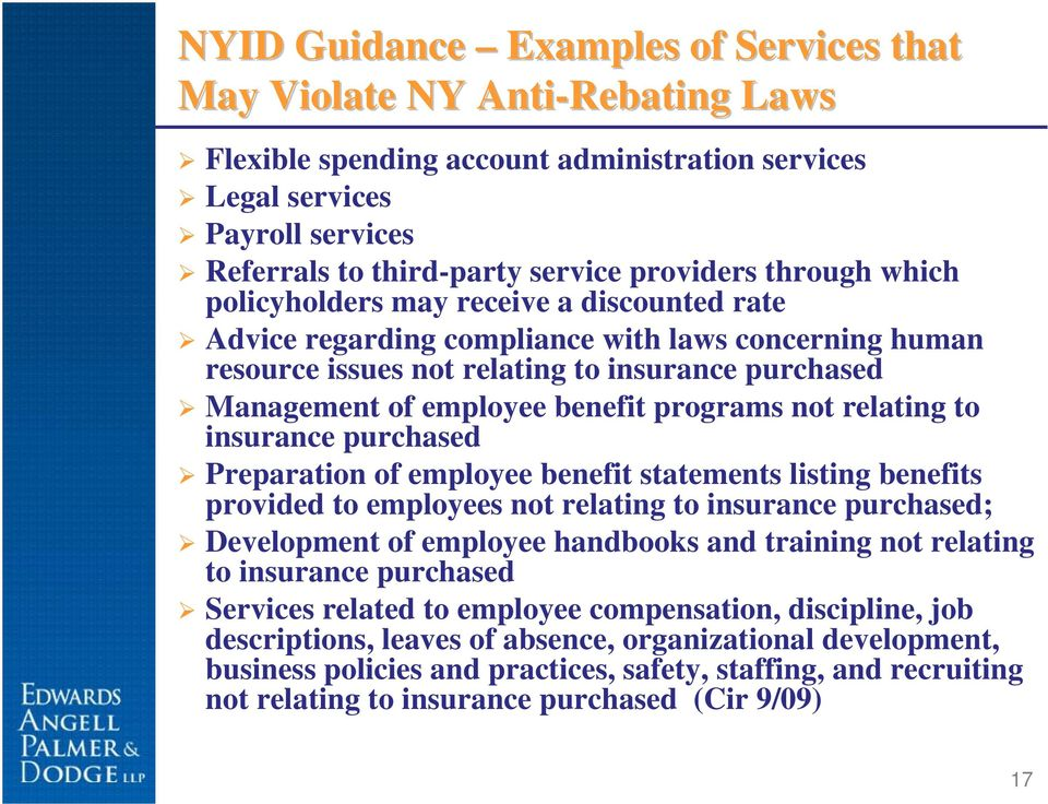 programs not relating to insurance purchased Preparation of employee benefit statements listing benefits provided to employees not relating to insurance purchased; Development of employee handbooks