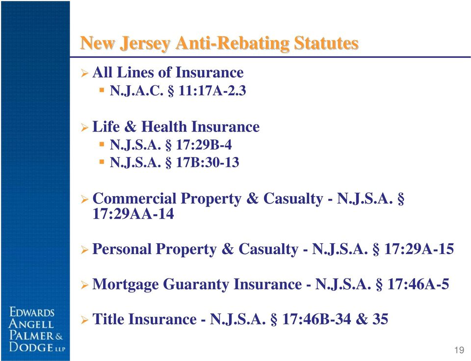 J.S.A. 17:29AA-14 Personal Property & Casualty - N.J.S.A. 17:29A-15 Mortgage Guaranty Insurance - N.