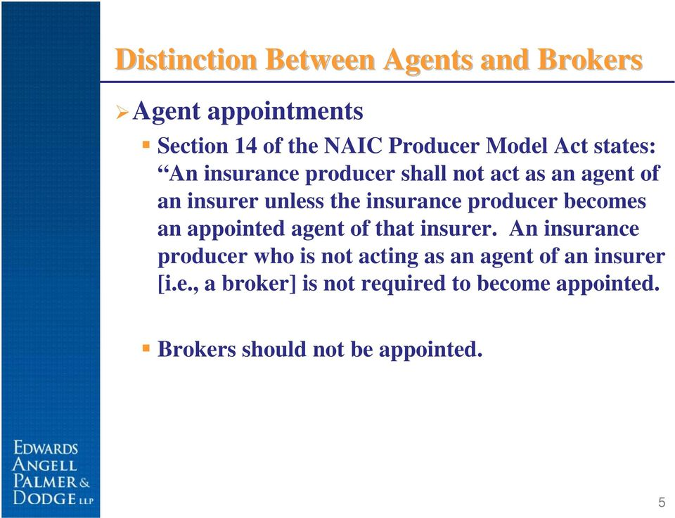 becomes an appointed agent of that insurer.