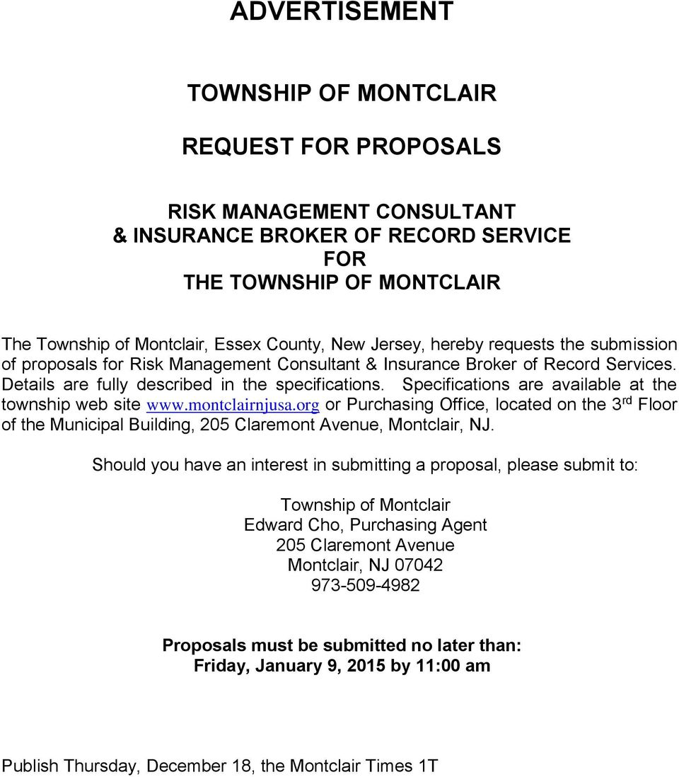 Specifications are available at the township web site www.montclairnjusa.org or Purchasing Office, located on the 3 rd Floor of the Municipal Building, 205 Claremont Avenue, Montclair, NJ.