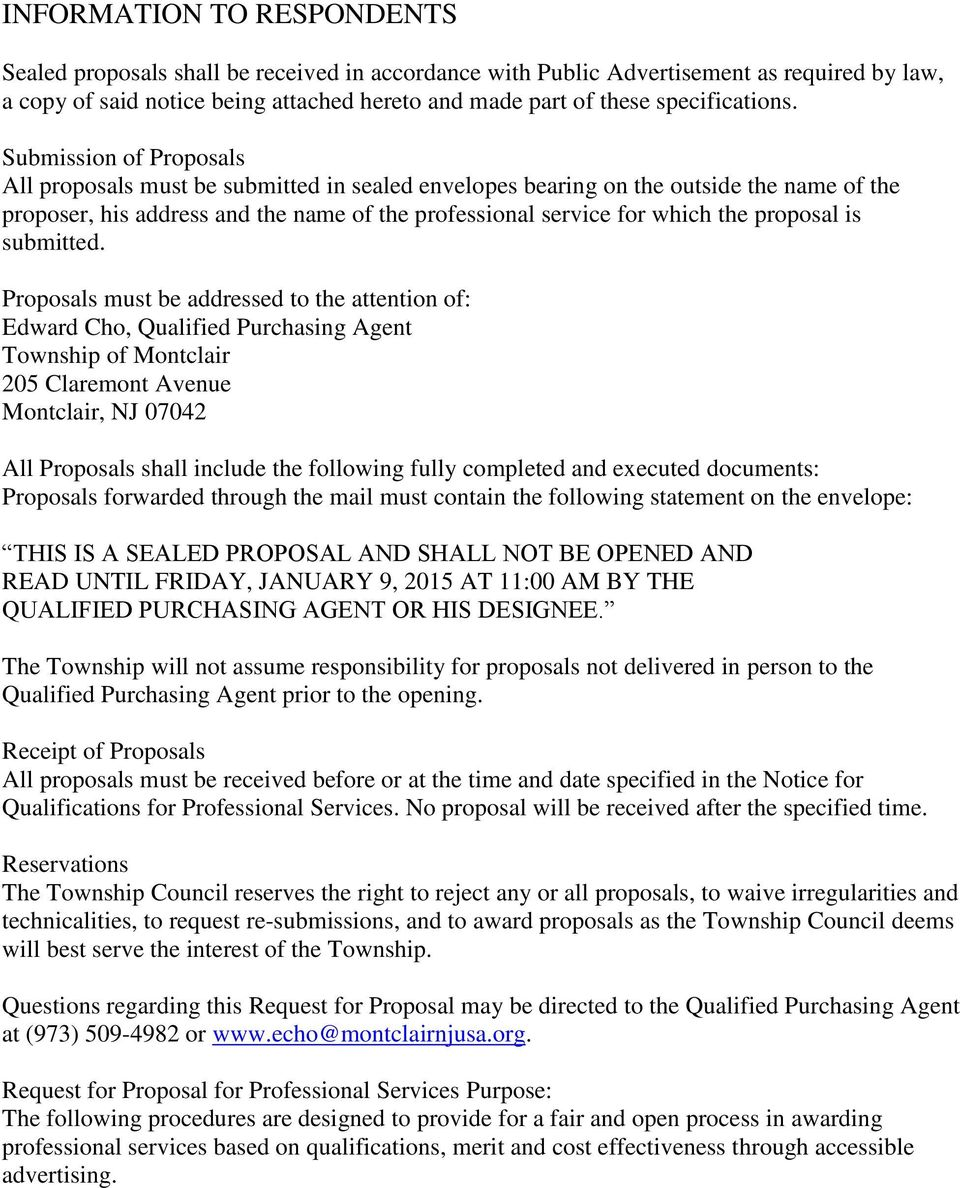 Submission of Proposals All proposals must be submitted in sealed envelopes bearing on the outside the name of the proposer, his address and the name of the professional service for which the