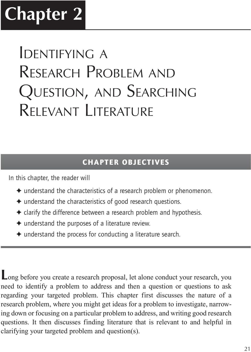 understand the purposes of a literature review. understand the process for conducting a literature search.