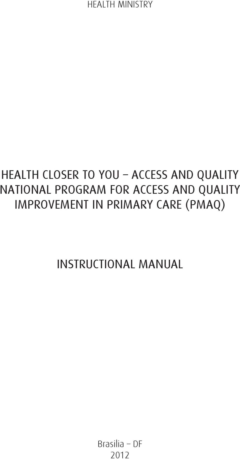 ACCESS AND QUALITY IMPROVEMENT IN PRIMARY