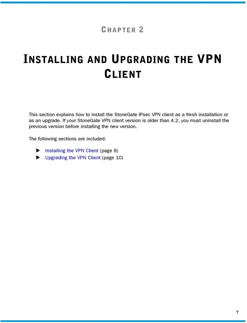 If your StoneGate VPN client version is older than 4.