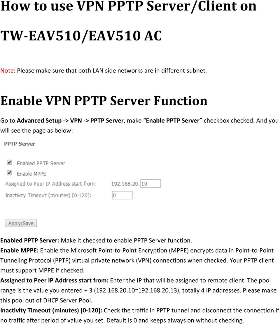 And you will see the page as below: Enabled PPTP Server: Make it checked to enable PPTP Server function.