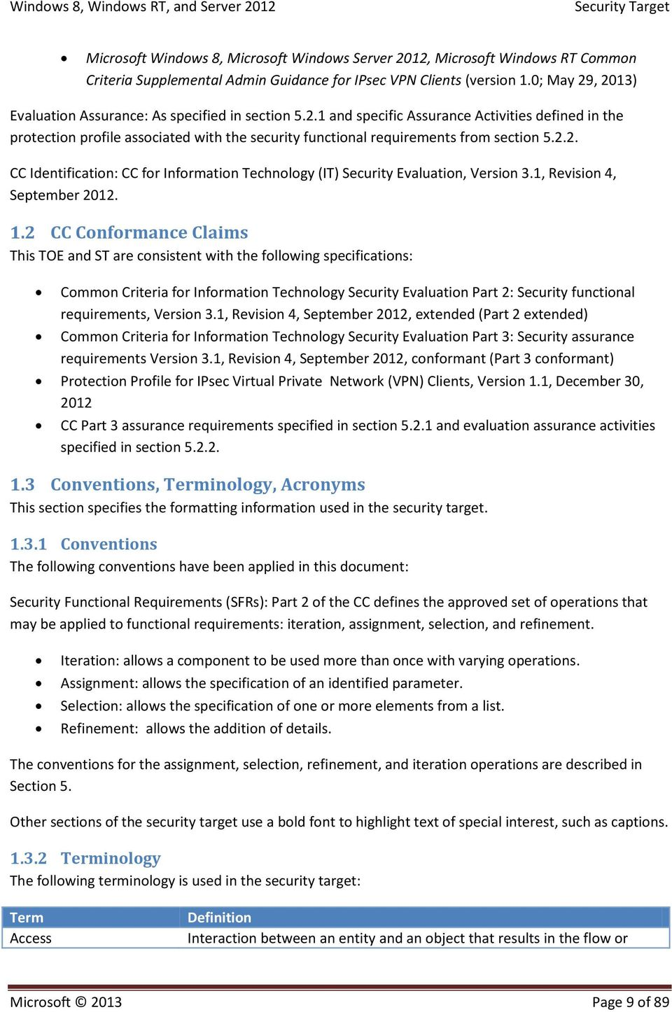 2.2. CC Identification: CC for Information Technology (IT) Security Evaluation, Version 3.1, Revision 4, September 2012. 1.