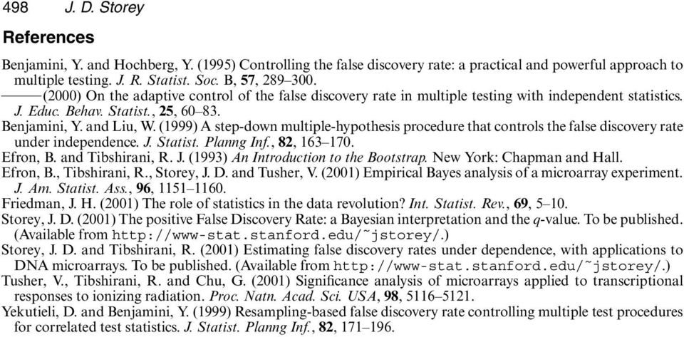(1999) A step-down multiple-hypothesis procedure that controls the false discovery rate under independence. J. Statist. Planng Inf., 82, 163 170. Efron, B. and Tibshirani, R. J. (1993) An Introduction to the Bootstrap.