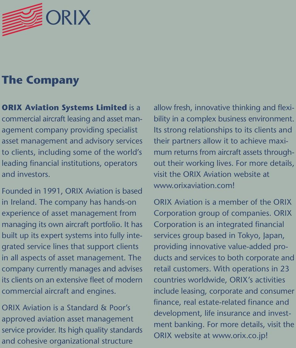 The company has hands-on experience of asset management from managing its own aircraft portfolio.