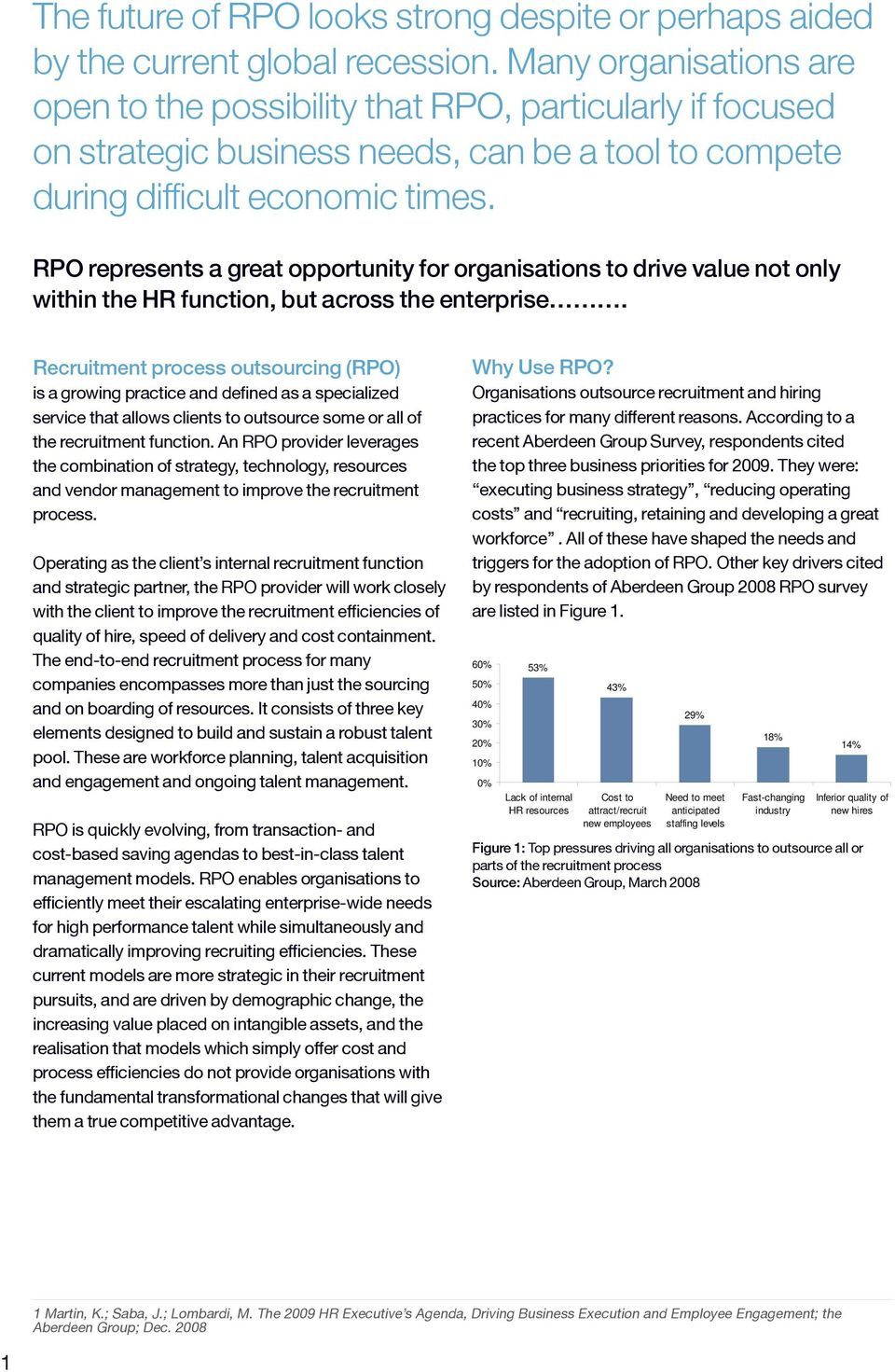 RPO represents a great opportunity for organisations to drive value not only within the HR function, but across the enterprise.
