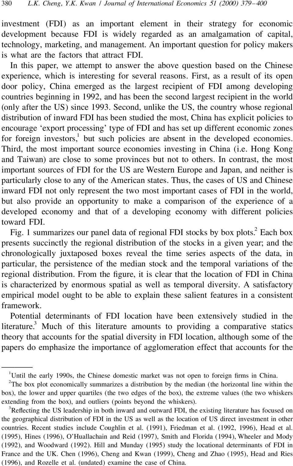 Kwan / Journal of International Economics 51 (2000) 379 400 investment (FDI) as an important element in their strategy for economic development because FDI is widely regarded as an amalgamation of