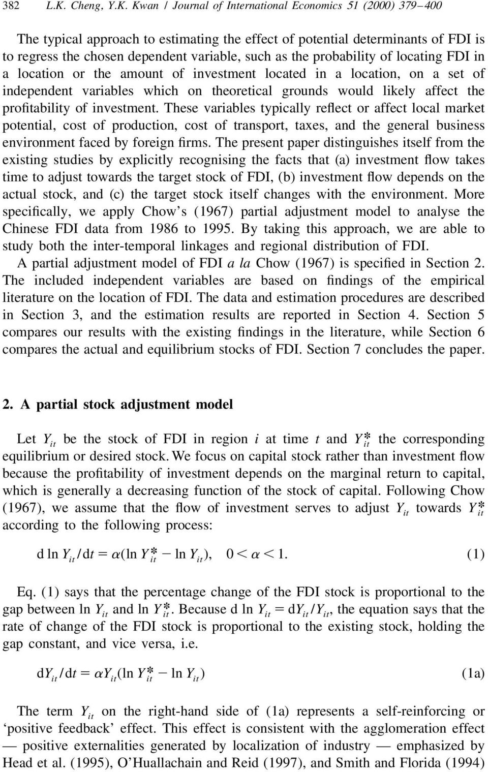 Kwan / Journal of International Economics 51 (2000) 379 400 The typical approach to estimating the effect of potential determinants of FDI is to regress the chosen dependent variable, such as the
