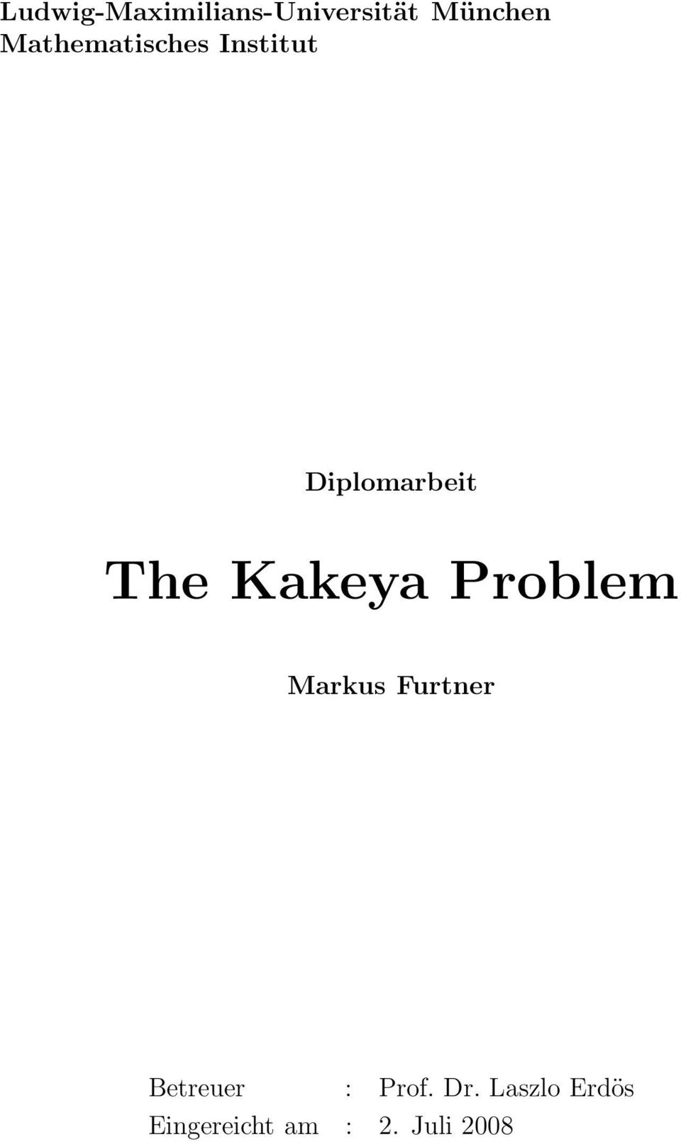 Kakeya Problem Markus Furtner Betreuer :