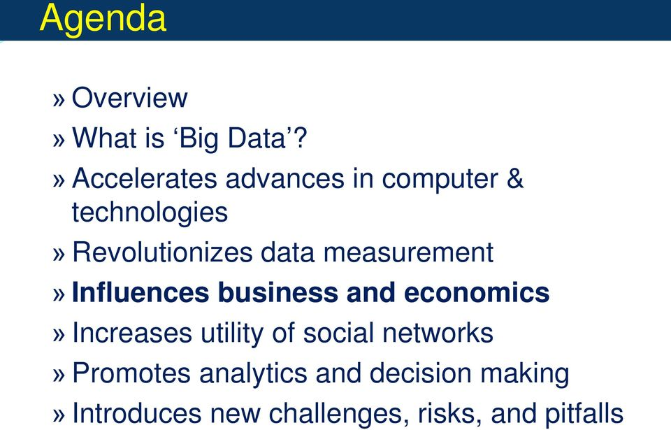 data measurement» Influences business and economics» Increases