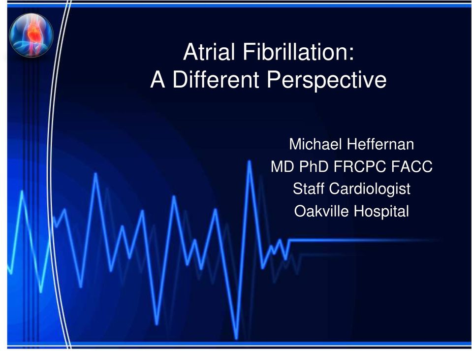 Heffernan MD PhD FRCPC FACC