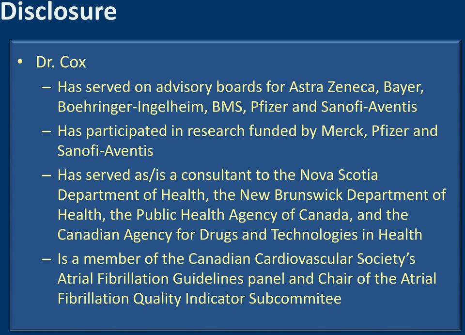 funded by Merck, Pfizer and Sanofi-Aventis Has served as/is a consultant to the Nova Scotia Department of Health, the New Brunswick