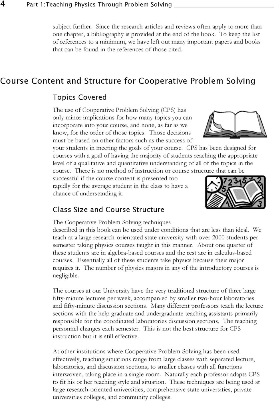 Course Content and Structure for Cooperative Problem Solving Topics Covered The use of Cooperative Problem Solving (CPS) has only minor implications for how many topics you can incorporate into your
