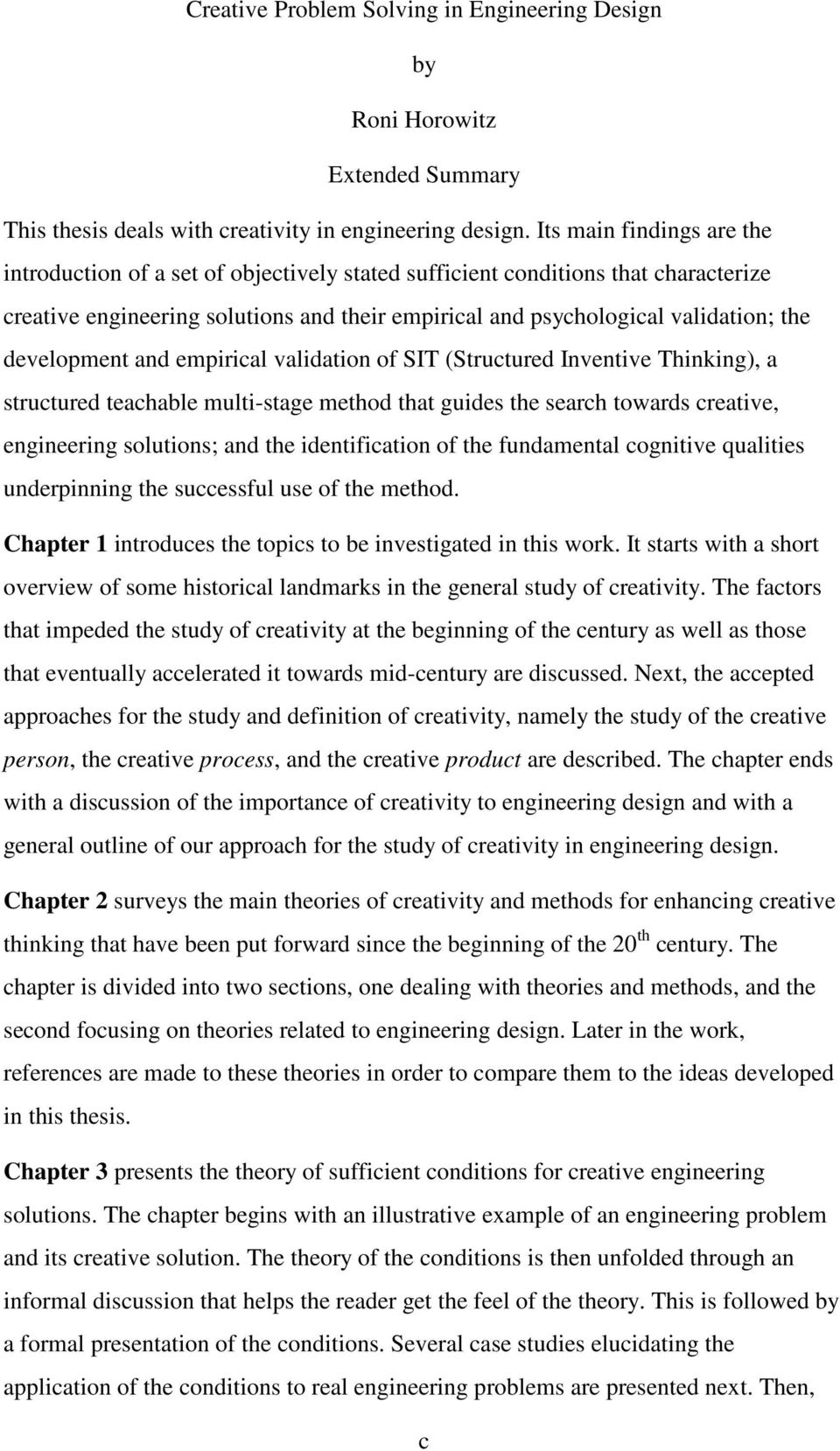 development and empirical validation of SIT (Structured Inventive Thinking), a structured teachable multi-stage method that guides the search towards creative, engineering solutions; and the