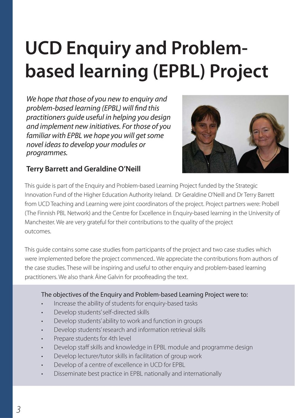 Terry Barrett and Geraldine O Neill This guide is part of the Enquiry and Problem-based Learning Project funded by the Strategic Innovation Fund of the Higher Education Authority Ireland.