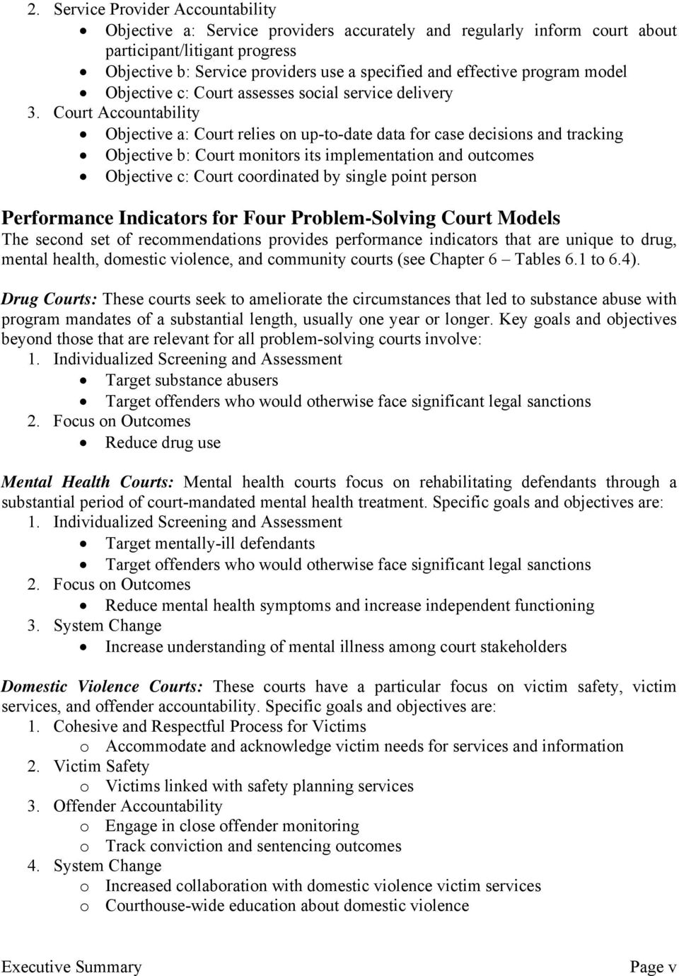 Court Accountability Objective a: Court relies on up-to-date data for case decisions and tracking Objective b: Court monitors its implementation and outcomes Objective c: Court coordinated by single