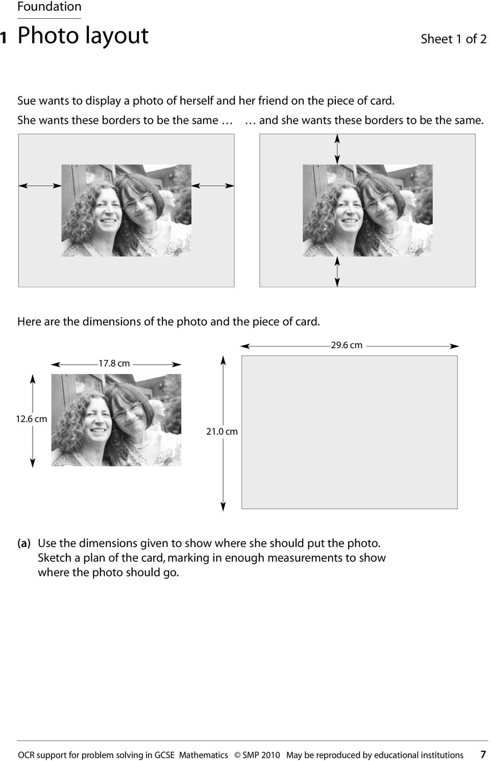 Here are the dimensions of the photo and the piece of card. 17.8 cm 29.6 cm 12.6 cm 21.
