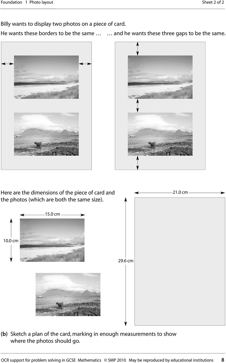 Here are the dimensions of the piece of card and the photos (which are both the same size). 21.0 cm 15.0 cm 10.0 cm 29.