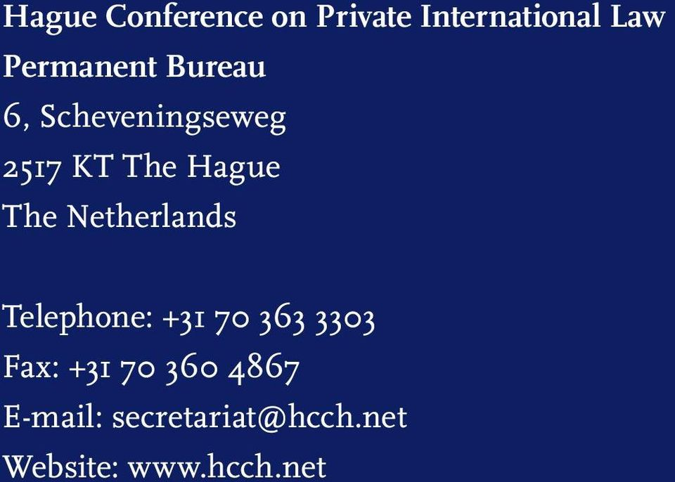 The Netherlands Telephone: +31 70 363 3303 Fax: +31