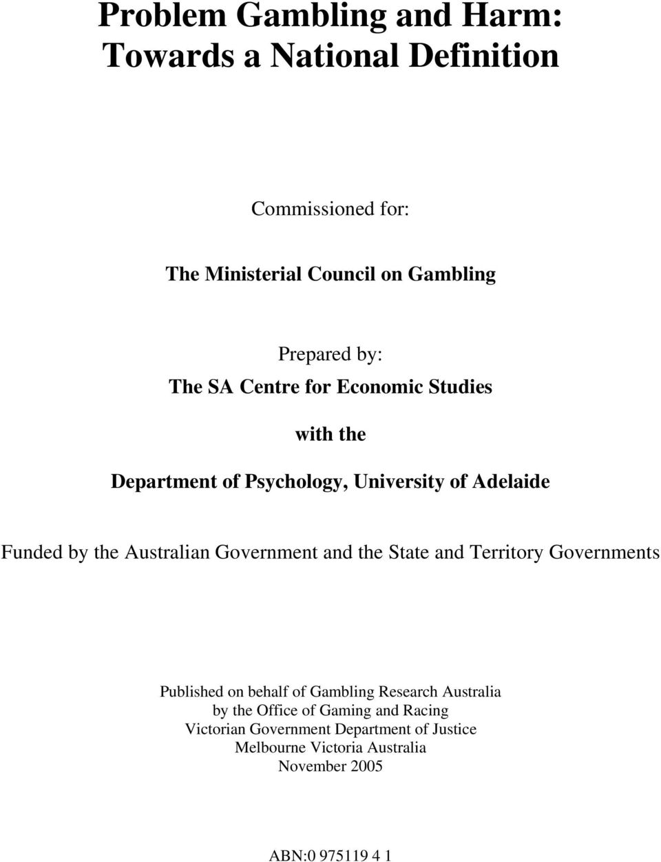 Australian Government and the State and Territory Governments Published on behalf of Gambling Research Australia by the